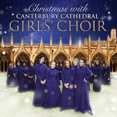 Canterbury Cathedral Girls' Choir - A Christmas With