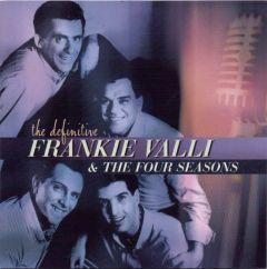 Frankie Valli & The Four Seasons - The Definitive