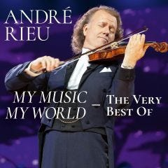 André Rieu My Music, My World The Very Best Of