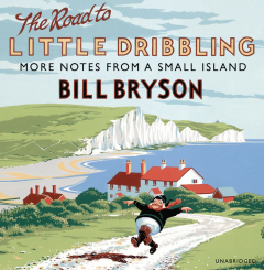 Bill Bryson – The Road To Little Dribbling
