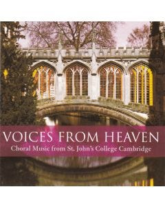 Voices from Heaven: Choral Classics from Cambridge – The Choir of St. John's College Cambridge