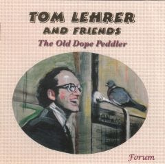 The Old Dope Pedlar – Tom Lehrer and Friends