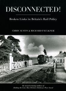 Disconnected. Broken Links in Britain's Rail Policy